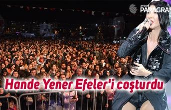 Hande Yener Efeler'i coşturdu