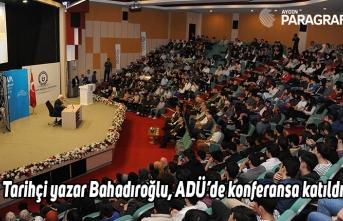 Tarihçi yazar Bahadıroğlu, ADÜ'de konferansa katıldı
