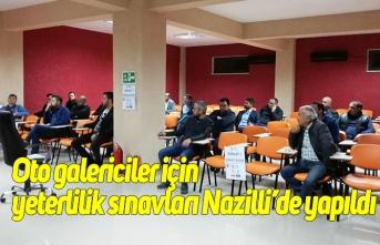 Oto galericiler için yeterlilik sınavları Nazilli'de yapıldı