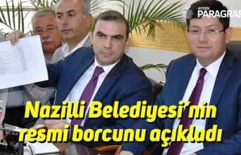 Nazilli Belediyesi'nin resmi borcunu açıkladı