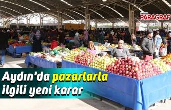 Aydın'da pazarlarla ilgili yeni karar