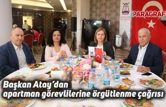 Başkan Atay'dan apartman görevlilerine örgütlenme çağrısı