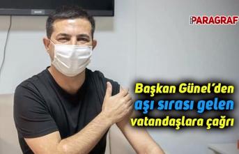 Başkan Günel'den aşı sırası gelen vatandaşlara çağrı