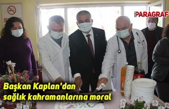 Başkan Kaplan'dan sağlık kahramanlarına moral