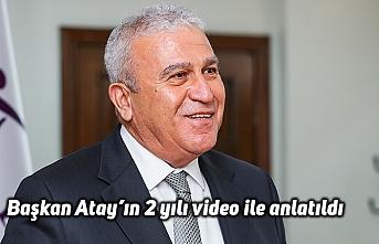 Başkan Atay'ın 2 yılı video ile anlatıldı