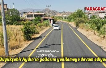 Büyükşehir Aydın'ın yollarını yenilemeye devam ediyor