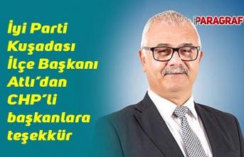 İyi Parti Kuşadası İlçe Başkanı Atlı'dan CHP'li başkanlara teşekkür