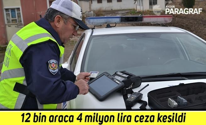 12 bin araca 4 milyon lira ceza kesildi