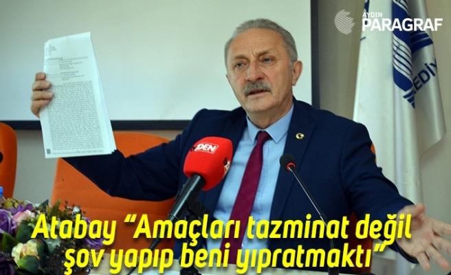 """Atabay """"Amaçları tazminat değil şov yapıp beni yıpratmaktı"""""""