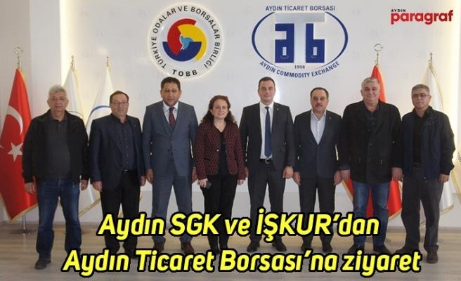 Aydın SGK ve İŞKUR'dan Aydın Ticaret Borsası'na ziyaret