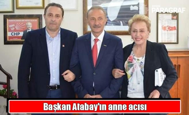 Başkan Atabay'ın anne acısı