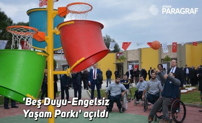 'Beş Duyu-Engelsiz Yaşam Parkı' açıldı