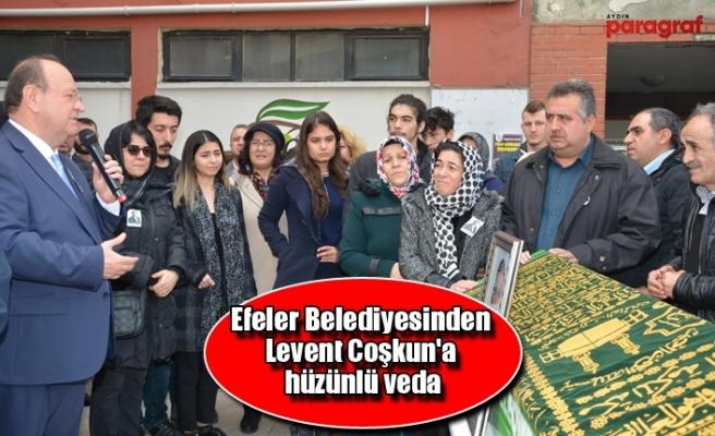 Efeler Belediyesinden Levent Coşkun'a hüzünlü veda