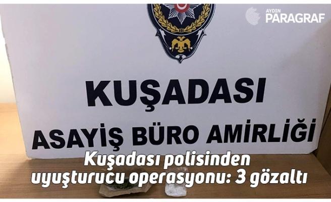 Kuşadası polisinden uyuşturucu operasyonu: 3 gözaltı