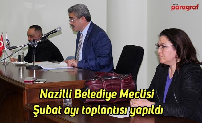 Nazilli Belediye Meclisi Şubat ayı toplantısı yapıldı