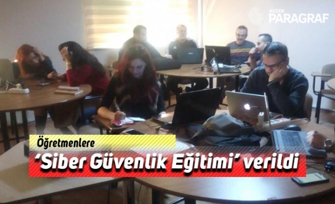 Öğretmenlere 'Siber Güvenlik Eğitimi' verildi