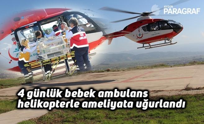 4 günlük bebek ambulans helikopterle ameliyata uğurlandı