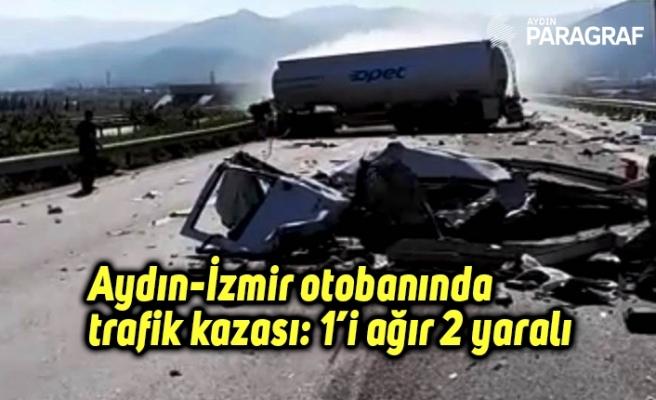 Aydın-İzmir otobanında trafik kazası: 1'i ağır 2 yaralı