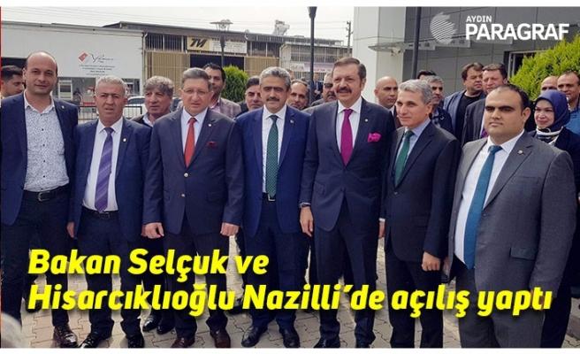 Bakan Selçuk ve Hisarcıklıoğlu Nazilli'de açılış yaptı