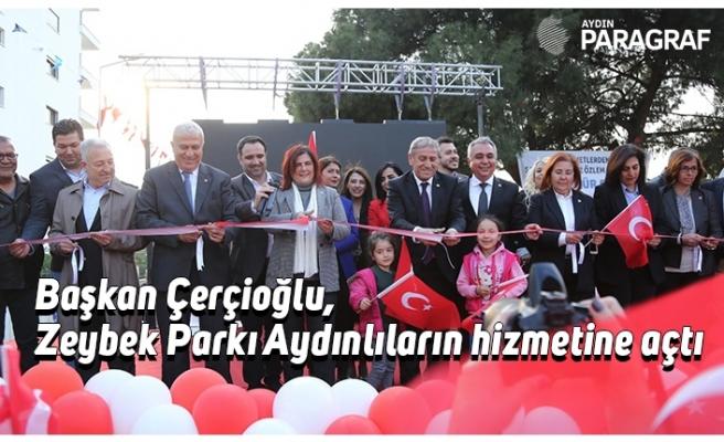 Başkan Çerçioğlu, Zeybek Parkı Aydınlıların hizmetine açtı
