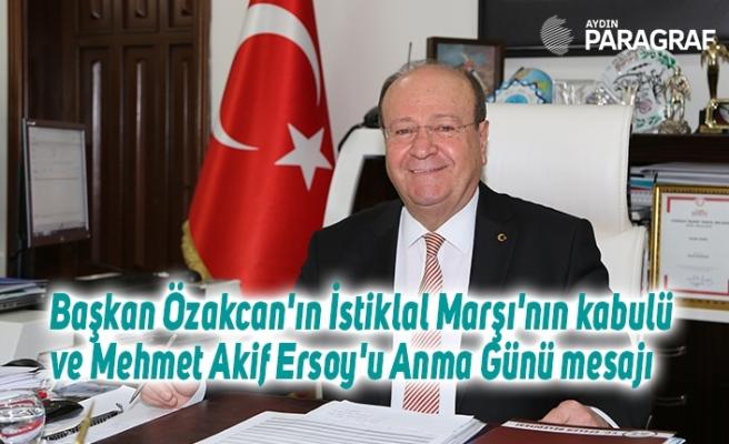 Başkan Özakcan'ın İstiklal Marşı'nın kabulü ve Mehmet Akif Ersoy'u Anma Günü mesajı