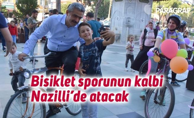 Bisiklet sporunun kalbi Nazilli'de atacak