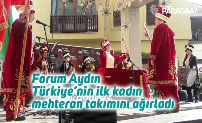 Forum Aydın Türkiye'nin ilk kadın mehteran takımını ağırladı