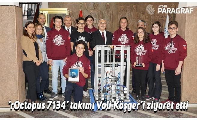 'rOctopus 7134' takımı Vali Köşger'i ziyaret etti