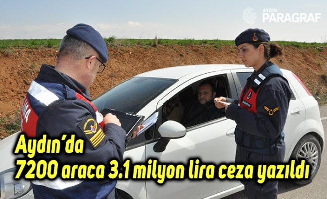 Aydın'da 7200 araca 3.1 milyon lira ceza yazıldı