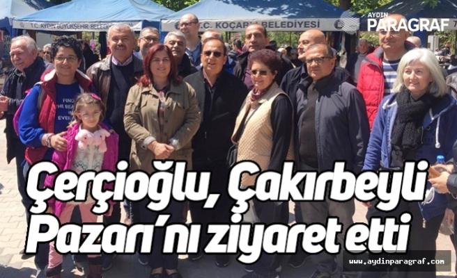 Çerçioğlu, Çakırbeyli Köy Pazarı'nı ziyaret etti
