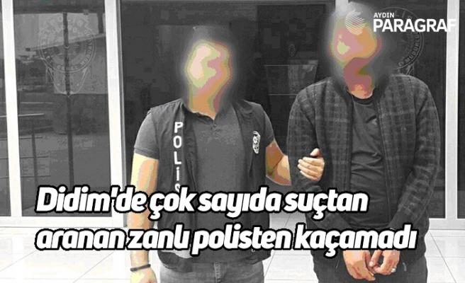 Didim'de çok sayıda suçtan aranan zanlı polisten kaçamadı