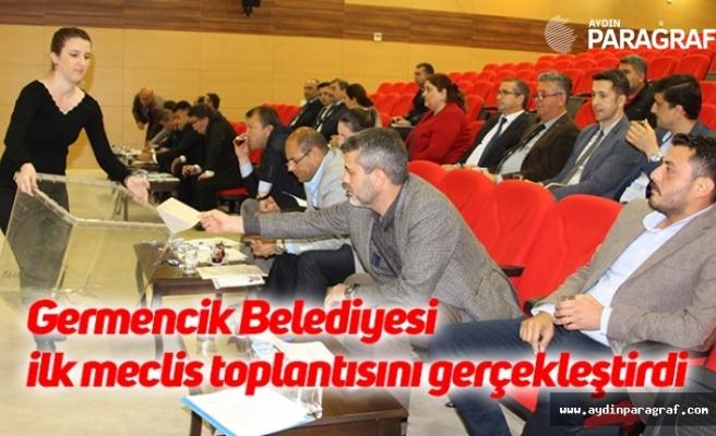 Germencik Belediyesi ilk meclis toplantısını gerçekleştirdi