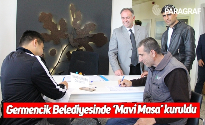 Germencik Belediyesinde 'Mavi Masa' kuruldu