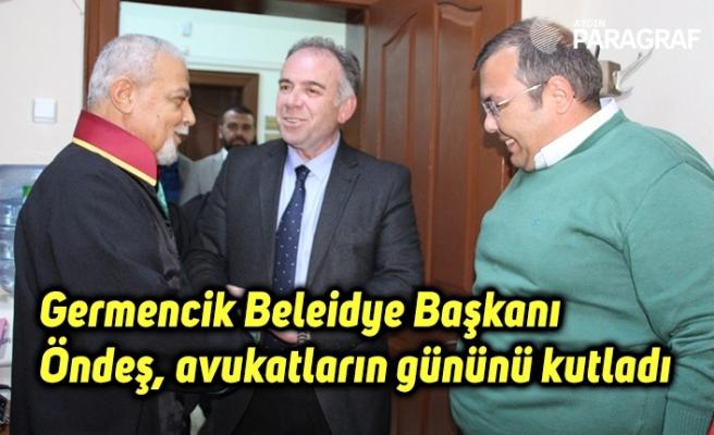 Germencik Beleidye Başkanı Fuat Öndeş, avukatların gününü kutladı