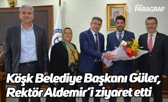 Köşk Belediye Başkanı Güler, Rektör Aldemir'i ziyaret etti