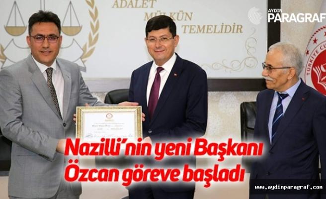Nazilli'nin yeni Başkanı Özcan göreve başladı