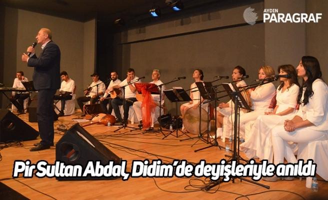Pir Sultan Abdal, Didim'de deyişleriyle anıldı