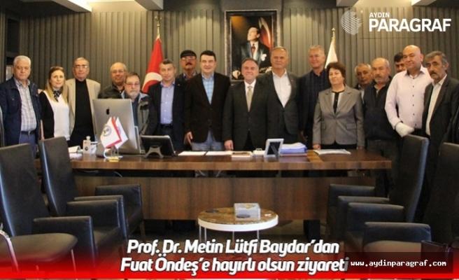 Prof. Dr. Metin Lütfi Baydar'dan Fuat Öndeş'e hayırlı olsun ziyareti