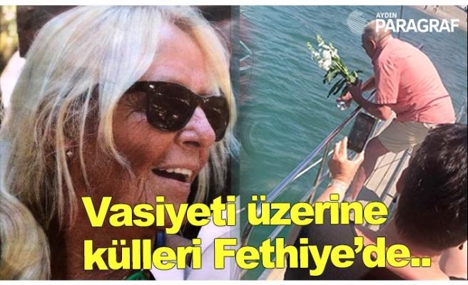 Vasiyeti üzerine külleri Fethiye'de denize saçıldı