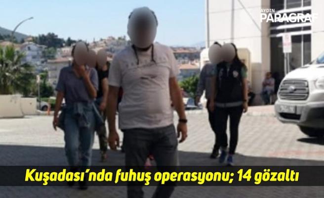 Kuşadası'nda fuhuş operasyonu; 14 gözaltı