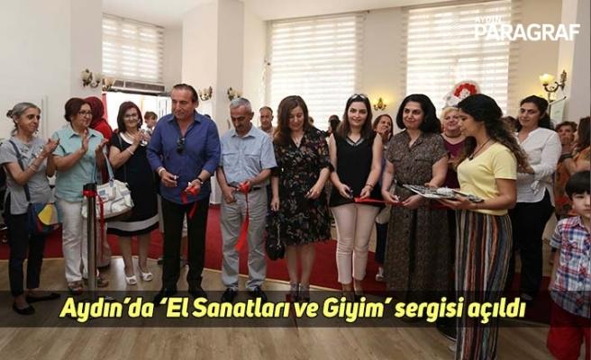 Aydın'da 'El Sanatları ve Giyim' sergisi açıldı