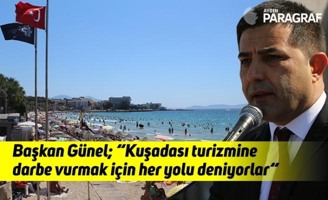 """Başkan Günel; """"Kuşadası turizmine darbe vurmak için her yolu deniyorlar"""""""