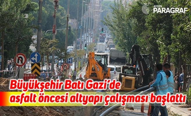 Büyükşehir Batı Gazi'de asfalt öncesi altyapı çalışması başlattı
