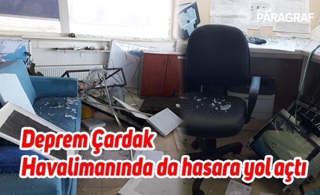 Deprem Çardak Havalimanında da hasara yol açtı