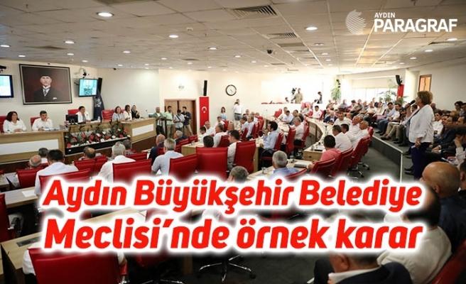 Aydın Büyükşehir Belediye Meclisi'nde örnek karar