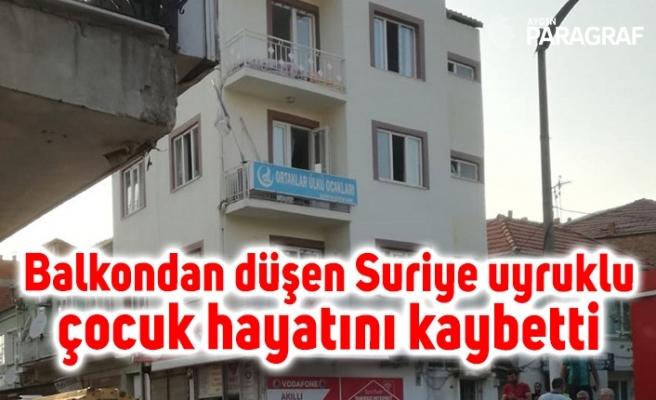 Balkondan düşen Suriye uyruklu çocuk hayatını kaybetti
