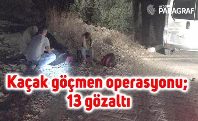 Kaçak göçmen operasyonu; 13 gözaltı