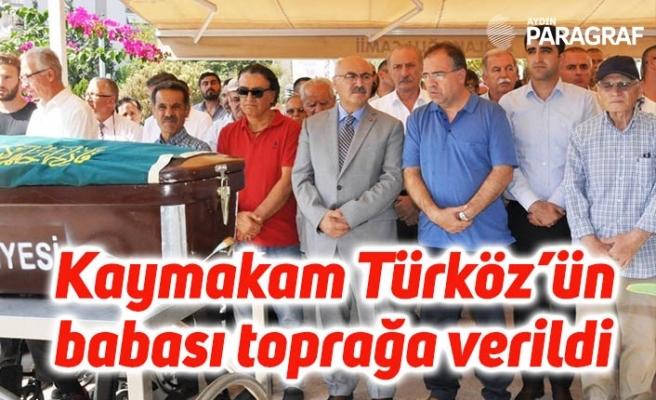 Kaymakam Türköz'ün babası toprağa verildi