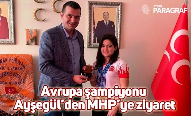 Avrupa şampiyonu Ayşegül'den MHP'ye ziyaret