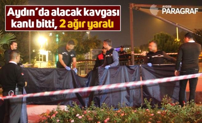 Aydın'da alacak kavgası kanlı bitti, 2 ağır yaralı